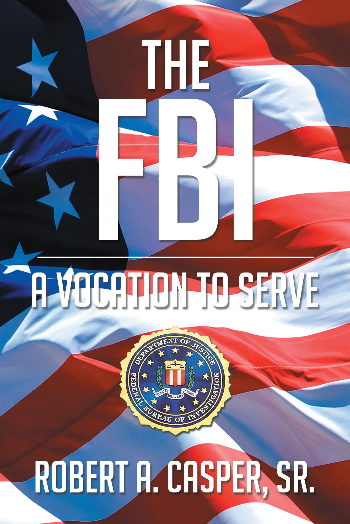 New Book The Fbi A Vocation To Serve By Robert A
