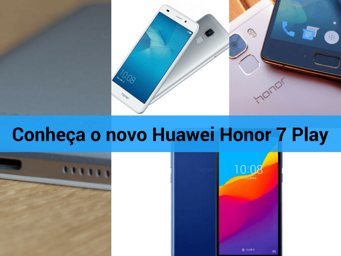 Novos recursos de Huawei Honor 7 Play