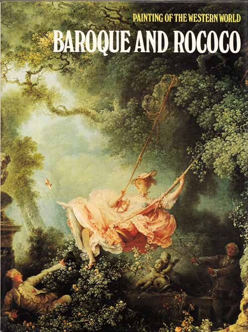 Baroque and Rococo  Painting of the Western World  Image for Baroque and Rococo  Painting of the Western World