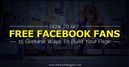 15 Genuine Ways to Get Real Facebook Fans For Free