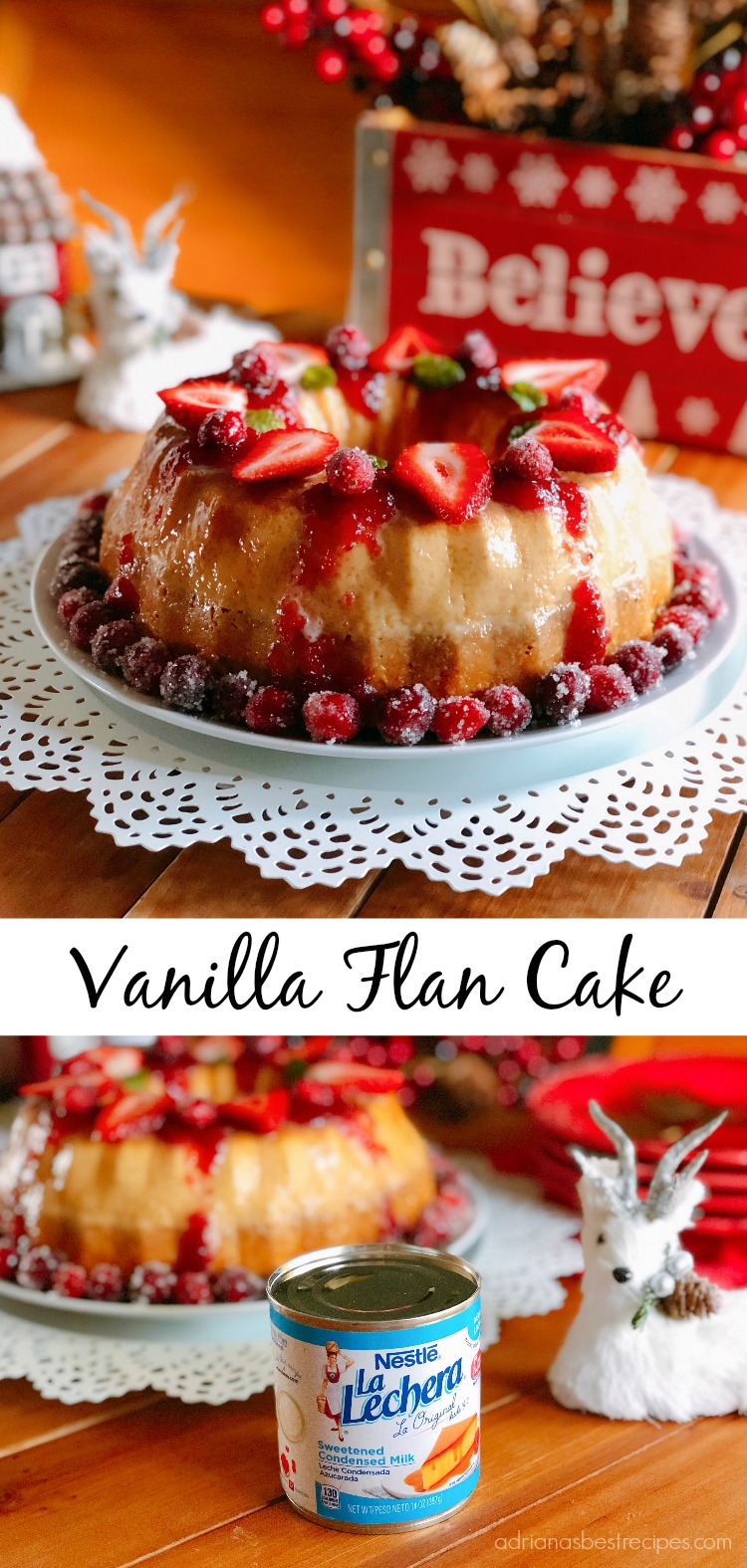 Enjoy a Vanilla Flan Cake for the holidays while creating special memories. Use authentic ingredients such as LECHERA® condensed milk available at Publix. I have used my mom's classic recipe as the inspiration to create a modern twist on a dessert that celebrates the flavors of the season adding to the flan cake a sauce made with homemade strawberry cranberry jam and using vanilla cake instead of chocolate. This recipe is sponsored by NESTLÉ® LA LECHERA®  #MexicanCuisine #FlanCake