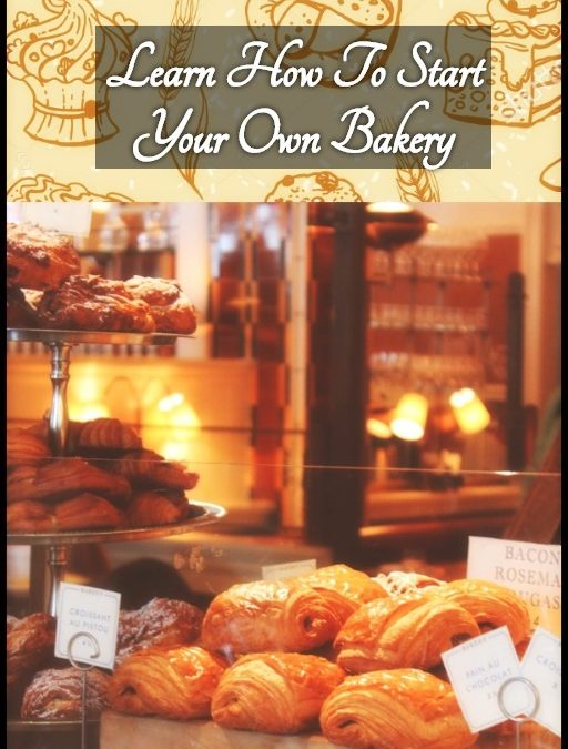 Open A Suburban Or City Bakery We Show You How To Start