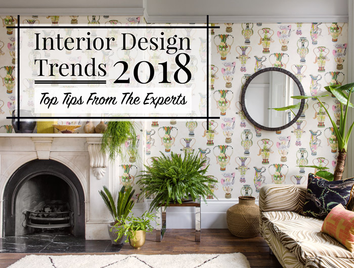 Interior Design Trends 2018  Top Tips From The Experts   The LuxPad Each new year delivers an exciting array of interior design trends to be  incorporated into the home  Whether it be home accessories or a particular  interior