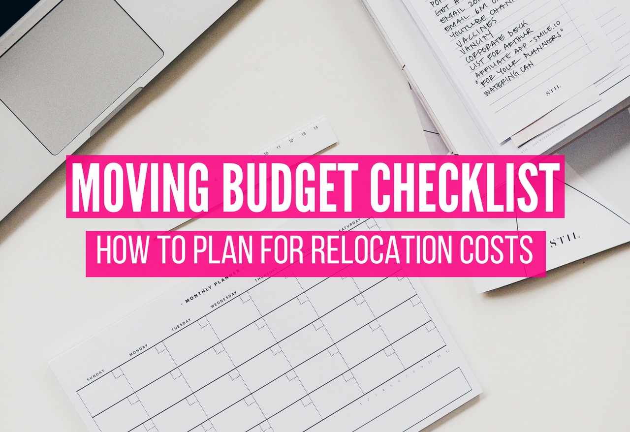 Moving Budget Checklist How To Plan For Relocation Costs