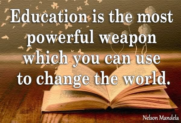 You World Change Which Can Mande Most Nelson Powerful Education Weapon Use
