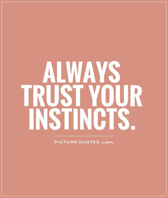 Quotes About Not Trusting Gut Instinct