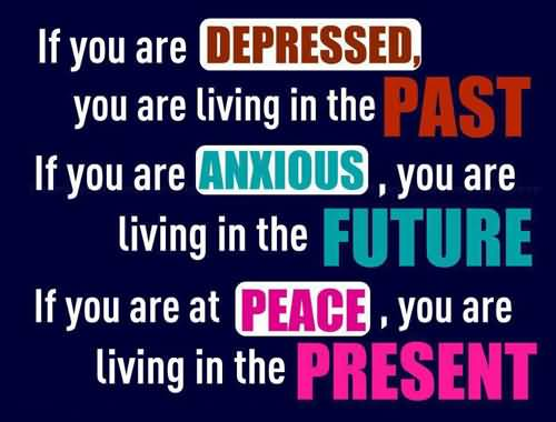 Are T If You You Living Future You You Anxious Are Living Are Are Depressed If