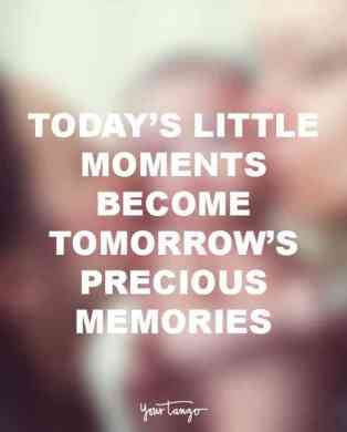 55  Most Beautiful Family Quotes And Sayings Today s little moments become tomorrow s precious memories