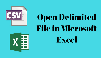 How to Open CSV, PIPE Delimited File in Microsoft Excel