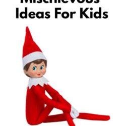 Elf on the Shelf Mischievous Ideas For Kids