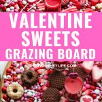 VALENTINE'S DAY SWEETS GRAZING BOARD