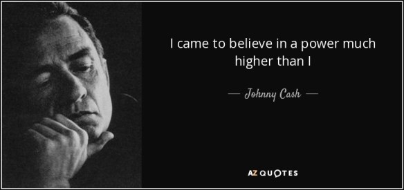 Johnny Cash quote  I came to believe in a power much higher than    I came to believe in a power much higher than I   Johnny Cash