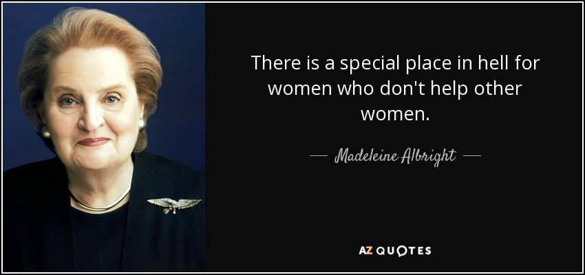 Madeleine Albright Quote There Is A Special Place In Hell