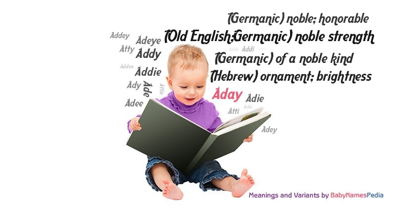 Aday - Meaning of Aday, What does Aday mean?