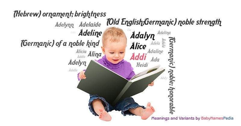 Addi - Meaning of Addi, What does Addi mean? girl name