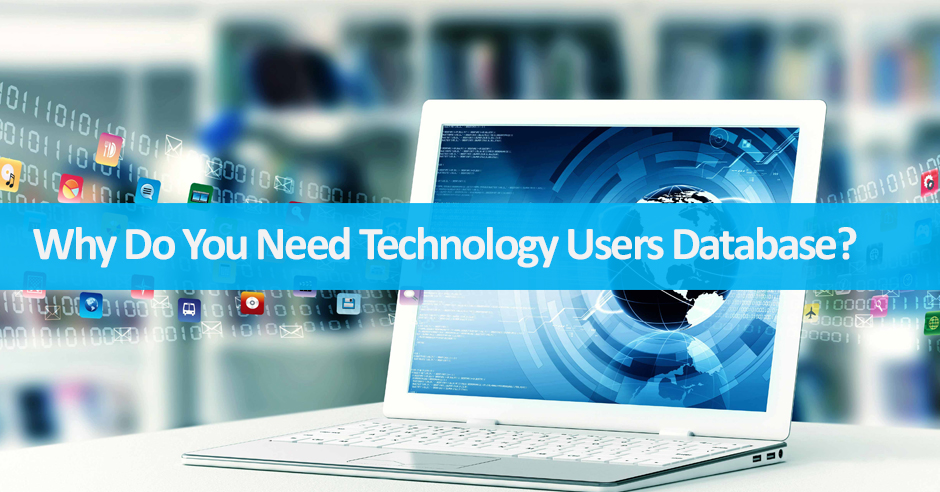 Why Do You Need Technology Users Database