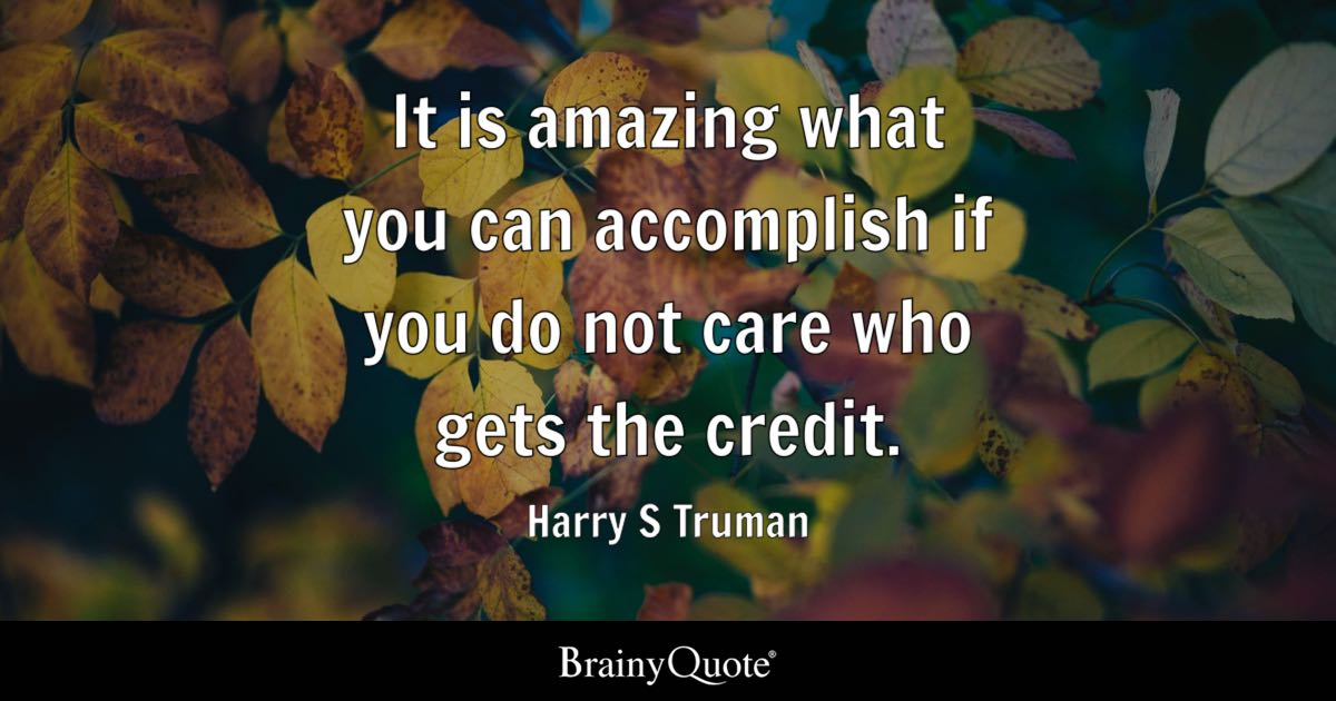 Harry S Truman It Is Amazing What You Can Accomplish If