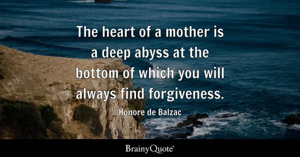 Image of: Love The Heart Of Mother Is Deep Abyss At The Bottom Of Which You Will Brainy Quote Deep Quotes Brainyquote