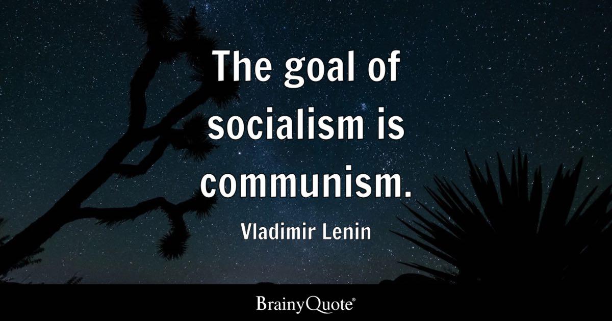 Vladimir Lenin The Goal Of Socialism Is Communism