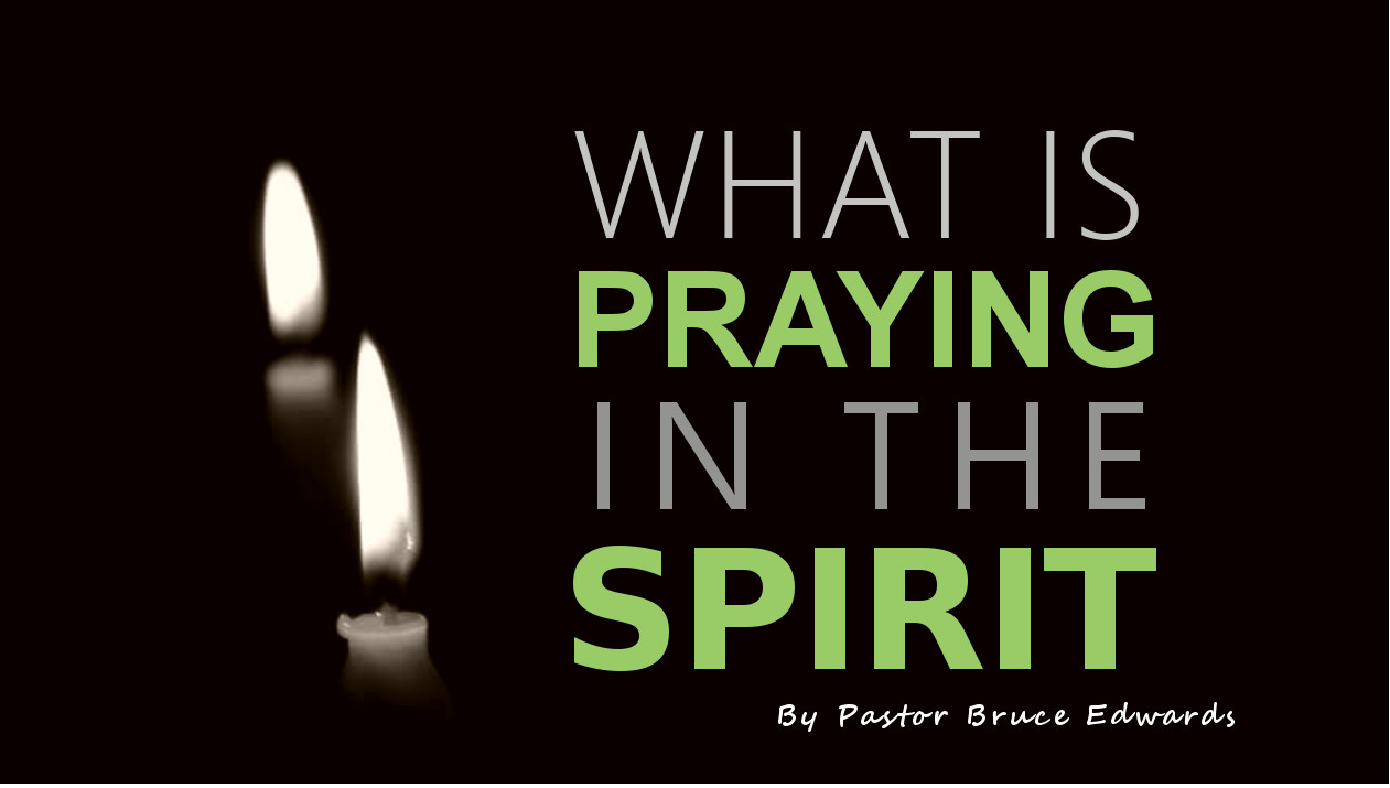 Praying in the Spirit, what is it - learn the Biblical ...