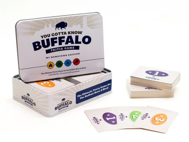You Gotta Know Buffalo     My Hometown Edition    trivia game     Buffalo     If you think that you re a whiz when it comes to Buffalo trivia  then you  will want to know about the recent release of You