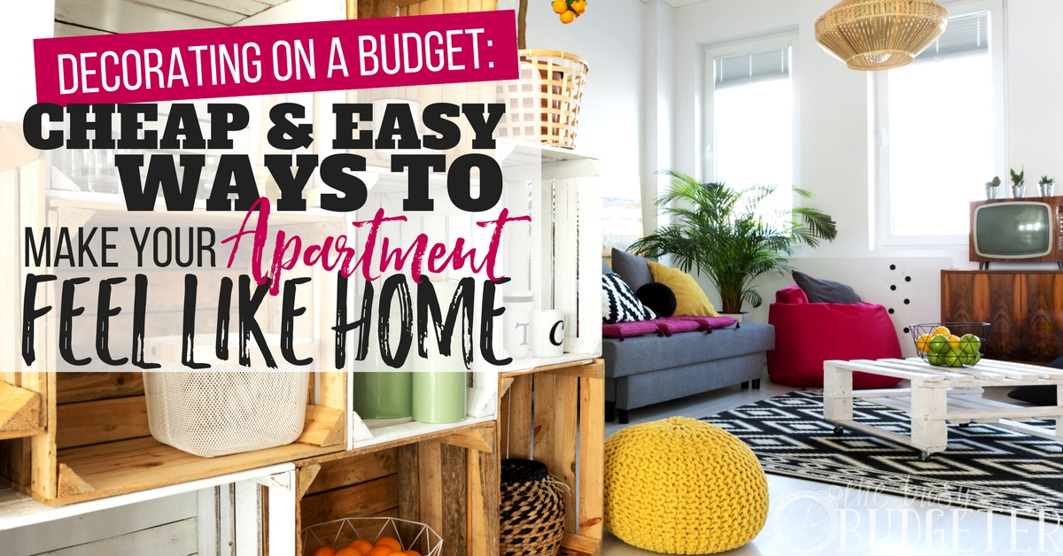 Apartment Decorating on a Budget  Make Your Apartment Feel Like Home     Apartment Decorating on a Budget  Make Your Apartment Feel Like Home   Busy  Budgeter