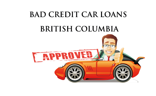 Bad Credit Car Loans British Columbia- Apply For A Loan Even If You Have Poor Credit!