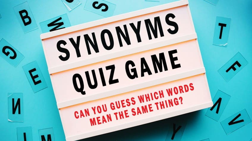 Do you know your synonyms, or words that mean the same ...