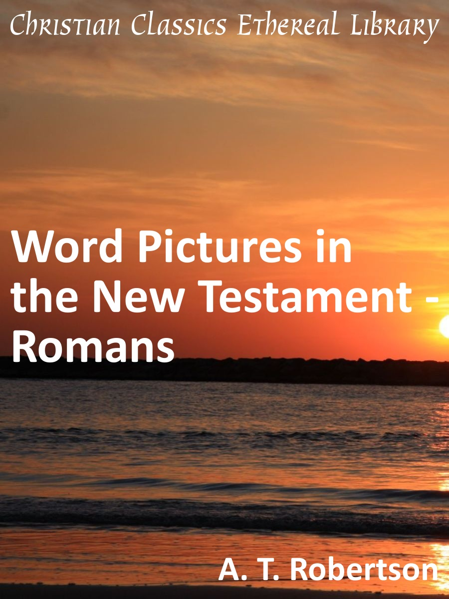 Word Pictures In The New Testament Romans Christian