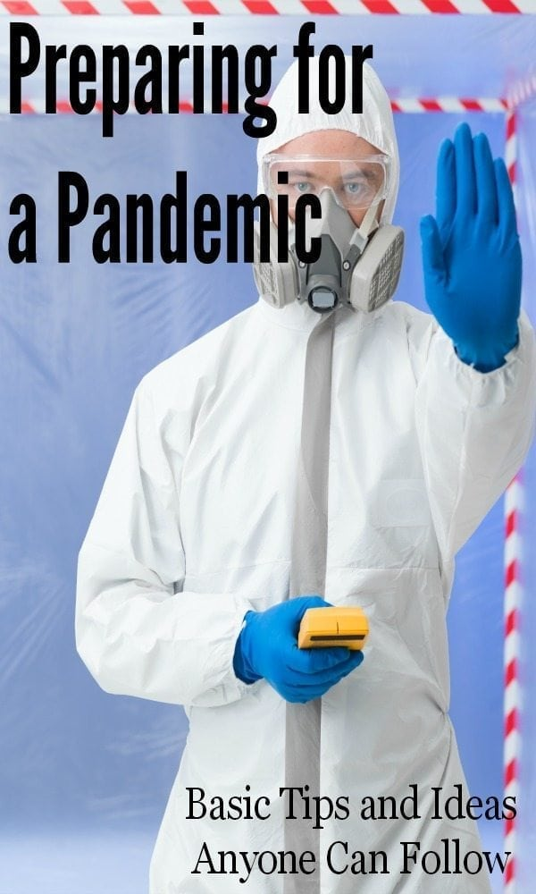 Chances are, we won't have to deal with a pandemic. But wouldn't it be better to be prepared if the worst happened? I sure think so! Here are a few basic tips for preparing for a pandemic that you can do today!