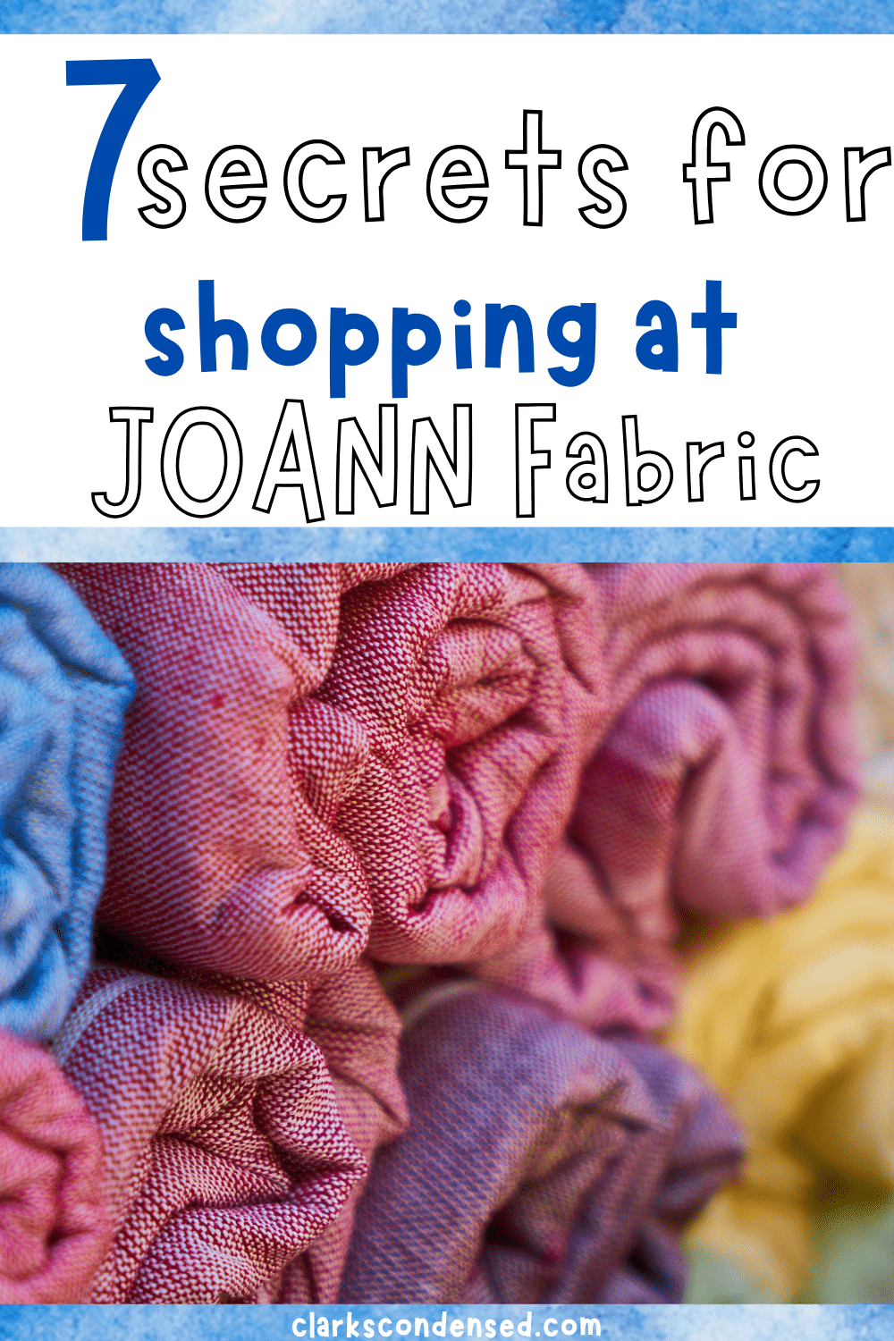 JoAnn's Fabric and Crafts is home to the best selection of fabric and a great source of DIY craft project materials and DIY home décor items. I've always been a big fan since I was little. There are just too many things you can explore and discover! I also love that they're generous with their sales and discounts! Here are some tips and tricks on how to save and maximize value for your money when shopping at Joann's Fabric and Crafts, whether online or offline. #artsandcrafts #fabric #coupons via @clarkscondensed