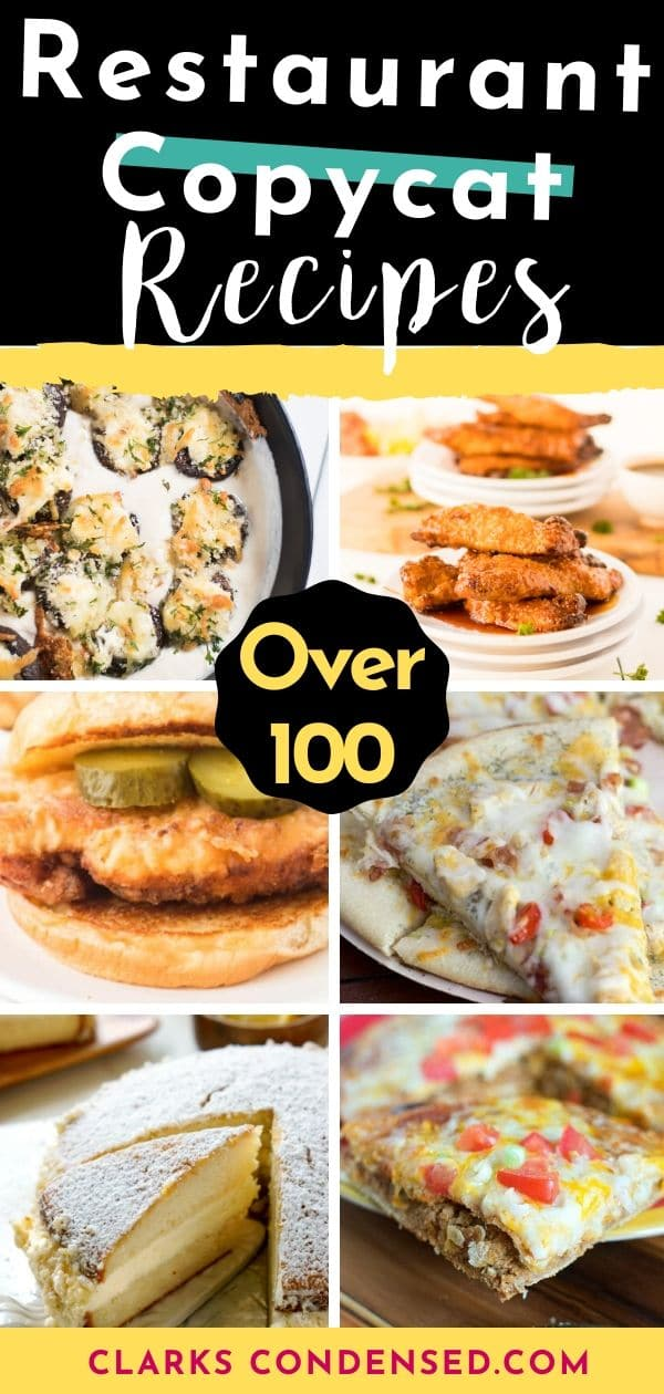 Here are over 100 amazing restaurant copycat recipes you are definitely going to want to try - from your favorite fast food restaurants to sit down dining experiences, there's something for everyone from the most popular recipes here! via @clarkscondensed
