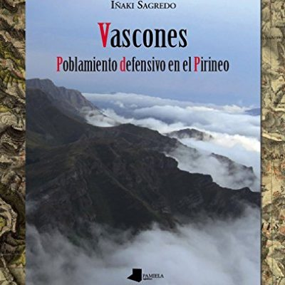 Vascones. Poblamiento defensivo en el Pirineo