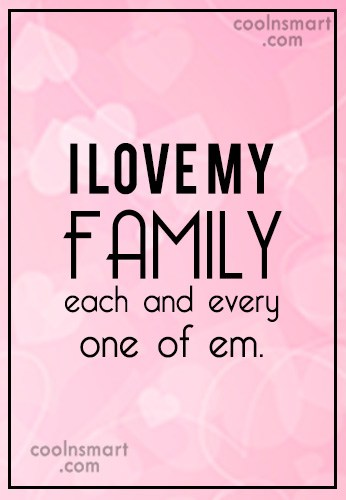 Image of: Greatest Blessing Family Quote Love My Family Each And Every Coolnsmart Family Quotes And Sayings Images Pictures Coolnsmart