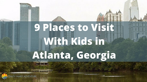 9 Outstanding Places to Visit with Kids in Atlanta  Georgia