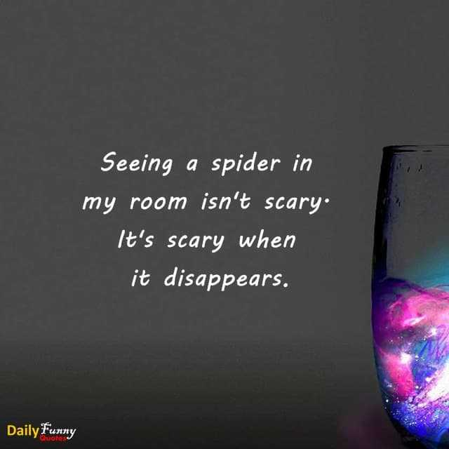Funny Quotes How To Be Scary When Spider Disappears   Daily Funny Quote Funny Quotes How To Be Scary When Spider Disappears