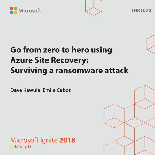 THR1070 - Go from zero to hero using Azure Site Recovery ...