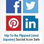 Hip to Be Flipped (and Square) Social Icon Sets