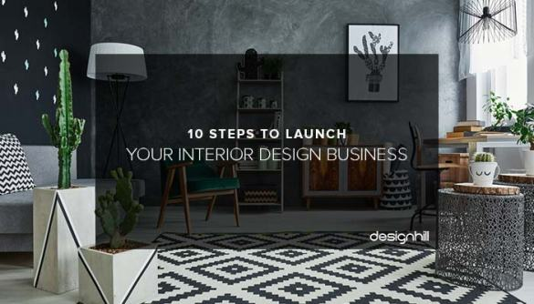 10 Steps To Launch Your Interior Design Business Interior Design