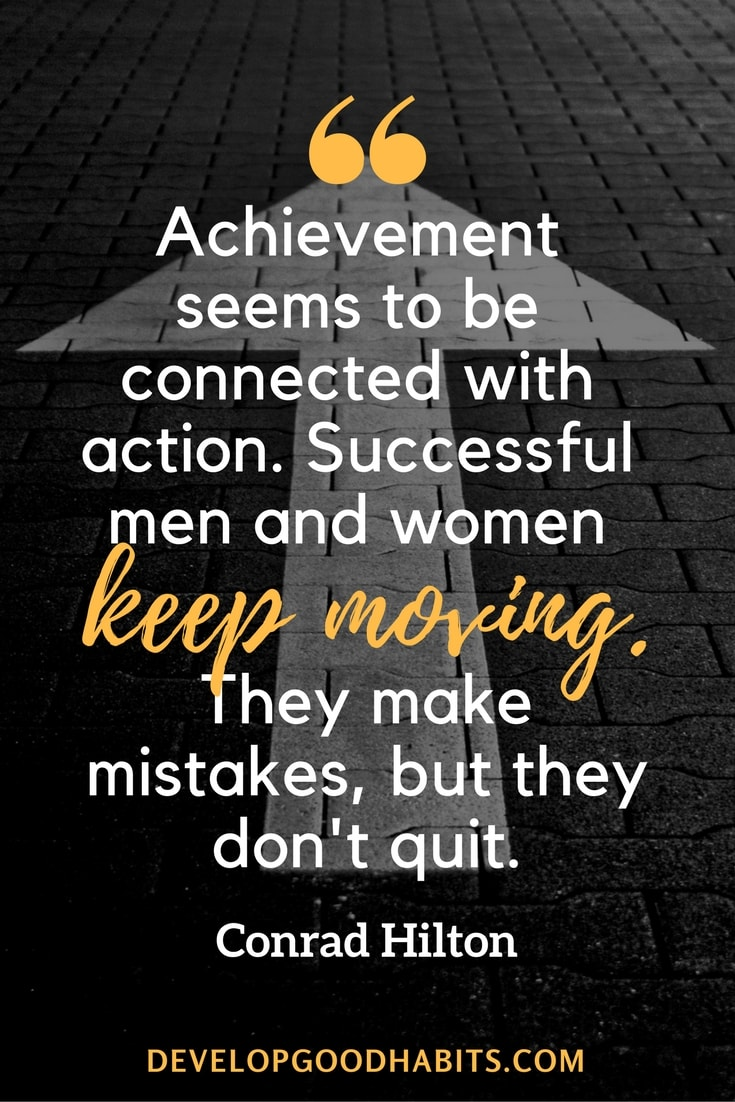 Image of: Picture Quotes Success Quotes And Sayings achievement Seems To Be Connected With Action Successful Men Develop Good Habits 51 Achievement Quotes To Inspire Your Journey To Success