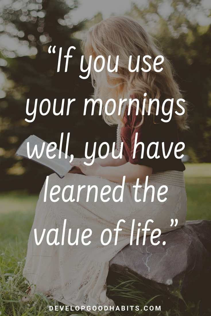 Image of: Motivational Quotes Good Morning Quotes For Friends Develop Good Habits 73 Thoughtful good Morning Quotes To Start The Day The Right Way