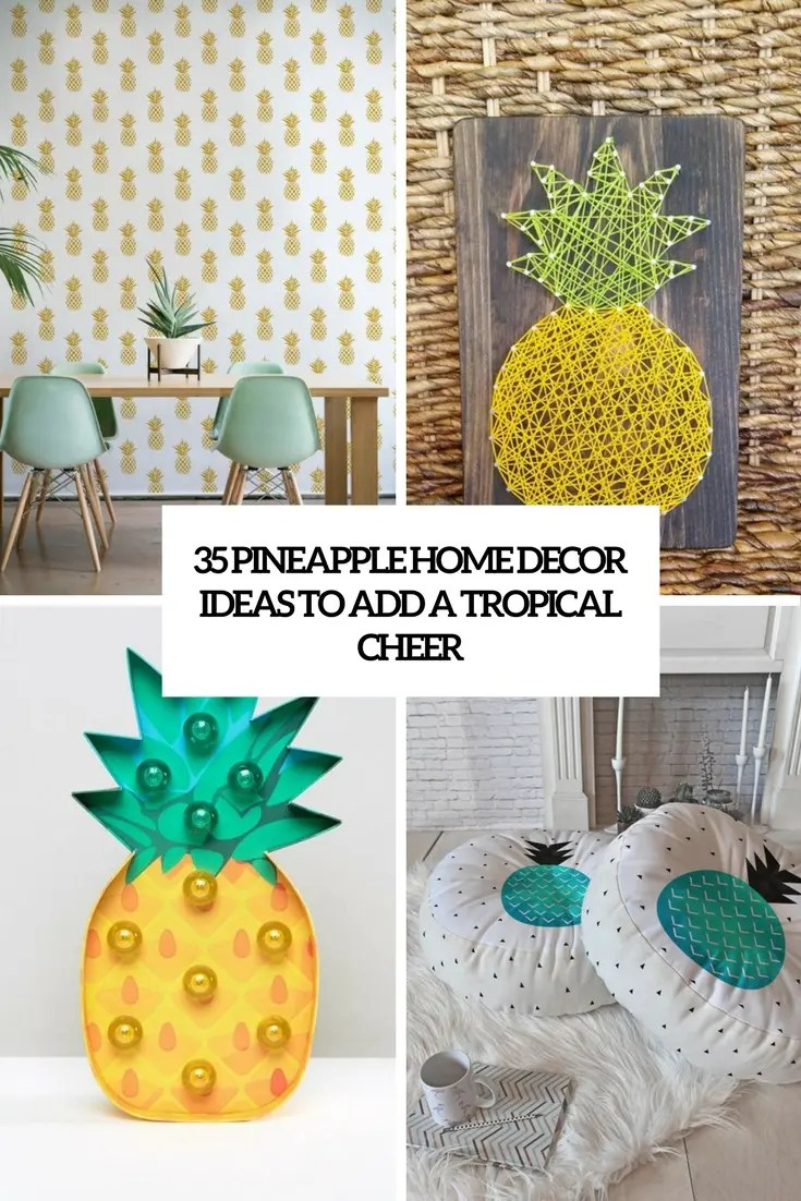 35 Pineapple Home D    cor Ideas To Add A Tropical Cheer   DigsDigs pineapple home decor ideas to add a tropical cheer cover