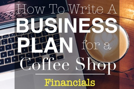 Coffee Shop Business Plan  Financials   Dream a Latte Coffee Shop Business Plan  Financials