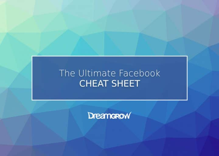 Facebook Cheat Sheet  All Sizes and Dimensions 2018  DreamGrow 2018 facebook cheat sheet sizes and dimensions