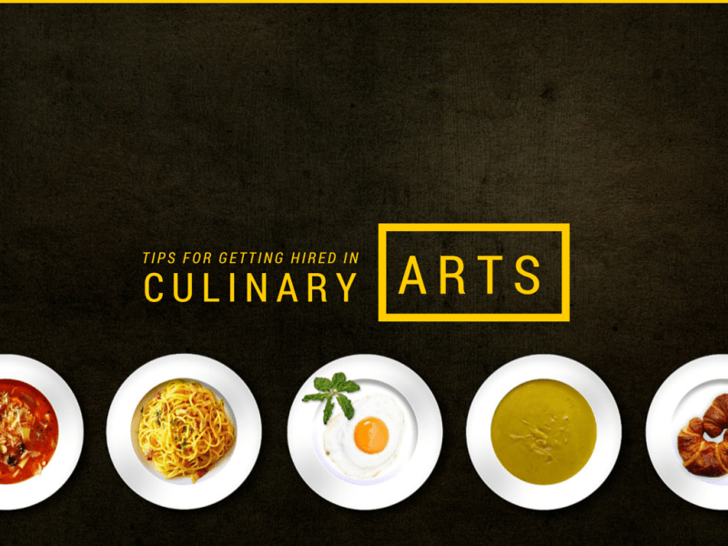 Tips for Getting Hired in the Culinary Arts Industry