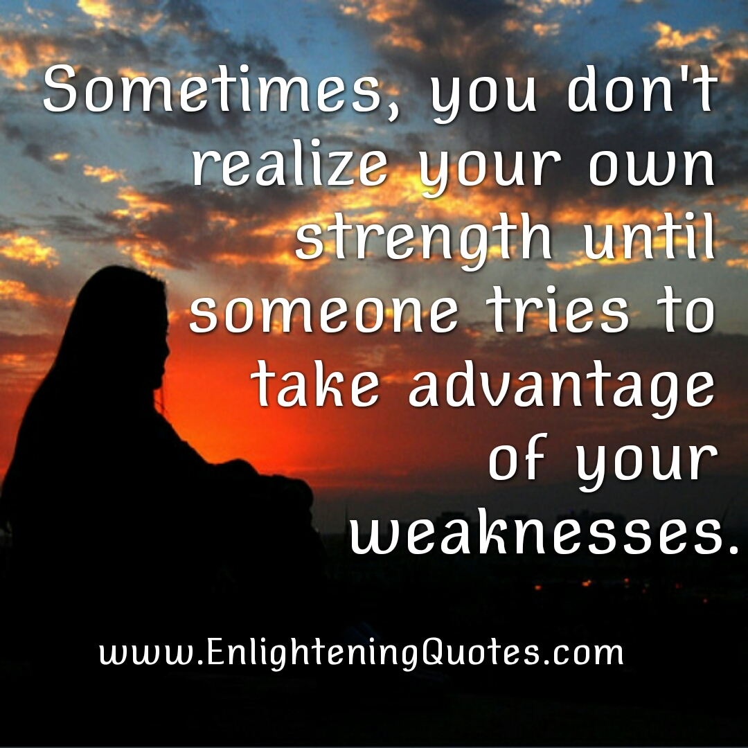 Your Being Are Strong Option Never You How Until You Know Only Strong