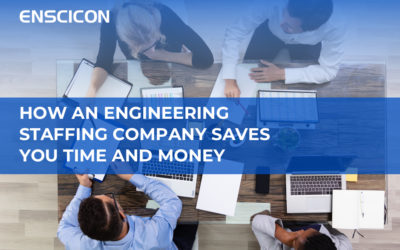 How an Engineering Staffing Company Saves You Time and Money