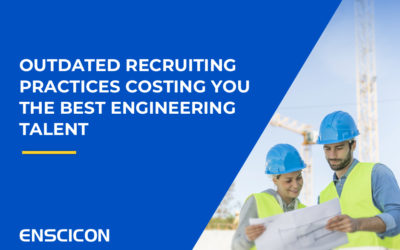 Outdated Recruiting Practices Costing You the Best Engineering Talent