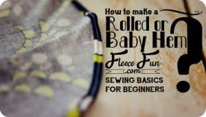 I love this explanation of how to make a rolled hem or a baby hem. This is a great sewing technique to learn. Great for DIY sewing.