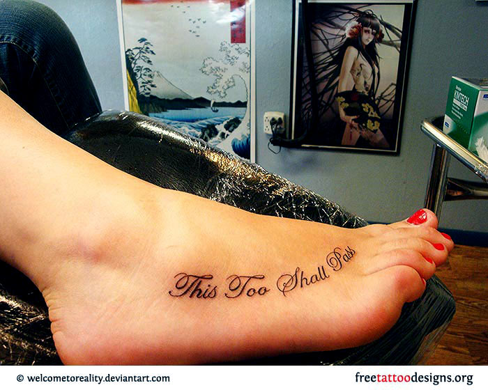 Image of: Girls Quote Tattoo On Foot This Too Shall Pass Free Tattoo Designs Foot Tattoos